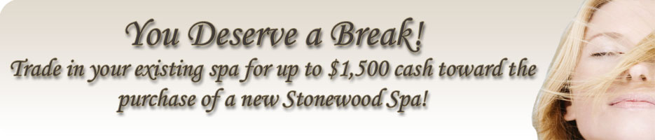 $1,500 Cash toward purchase of new Stonewood Spa